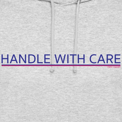 To handle with care - Sweat-shirt à capuche unisexe