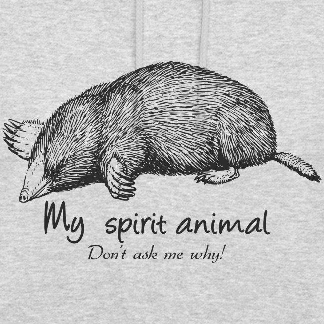 La taupe est mon animal totem.