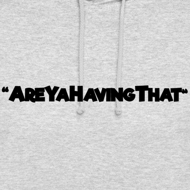 AREYAHAVINGTHAT BLACK FOR