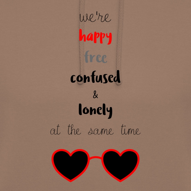 Happy Free Confused & Lonely