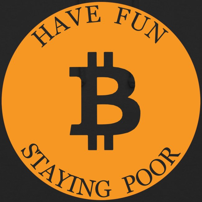 Bitcoin or Have Fun Staying Poor