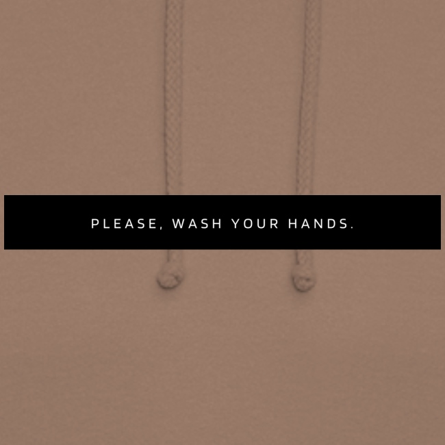 Please, wash your hands