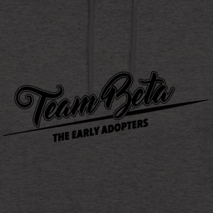 Team Beta - the early adopters - Unisex Hoodie