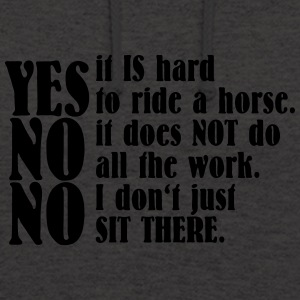 Yes, it is hard to ride a horse - Unisex Hoodie