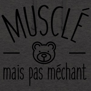 Musclé mais pas méchant - Sweat-shirt à capuche unisexe