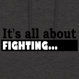 Its all about Fighting - Hoodie unisex