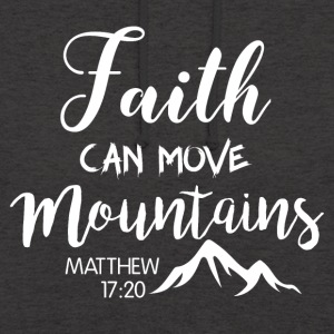 Faith can move mountains - Unisex Hoodie