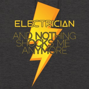 Electrician: Electrician and nothing shocks me - Unisex Hoodie