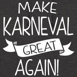 Make Karneval great again - Unisex Hoodie
