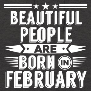 Beatiful people born in february - T-Shirt - Unisex Hoodie