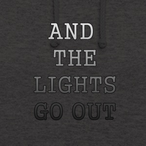 AND THE LIGHTS GO OUT - Unisex Hoodie