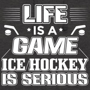 Ice Hockey Life Is A Game Funny Shirt - Unisex Hoodie