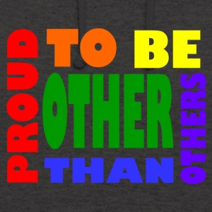 proud to be other than others gay - Unisex Hoodie