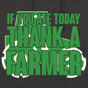 Farmer / Farmer / Farmer: If you ate today, thank - Unisex Hoodie