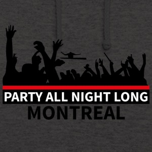 MONTREAL - Party All Night Long - Sweat-shirt à capuche unisexe
