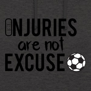 Football: Injuries are not excuse! - Unisex Hoodie