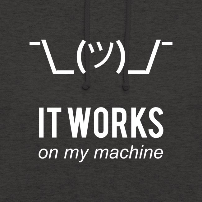 It works on my machine Funny Programmer Design