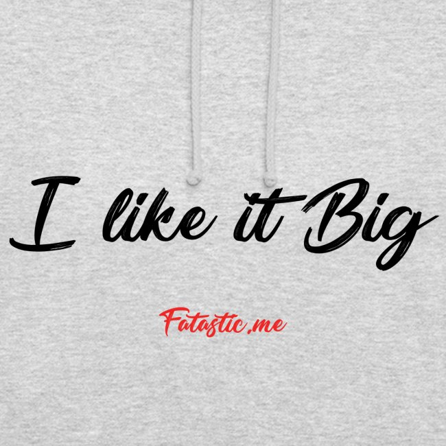 I like it Big by Fatastic.me