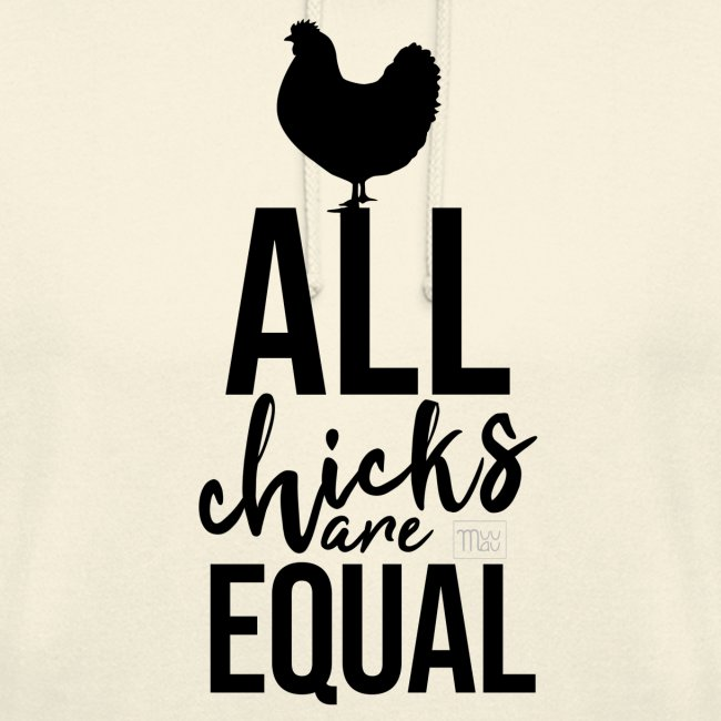 All Chicks are equal II