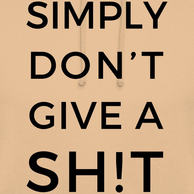 SIMPLY DON'T GIVE A SH!T
