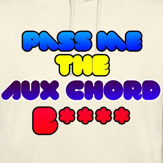Pass me the AUX chord B****