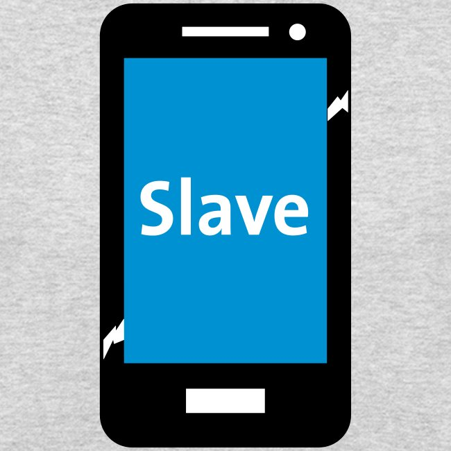 Slave to my phone 1