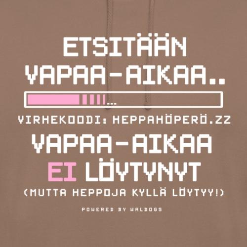 """Heppahöperön Vapaa-aika - Huppari """"unisex"""""""