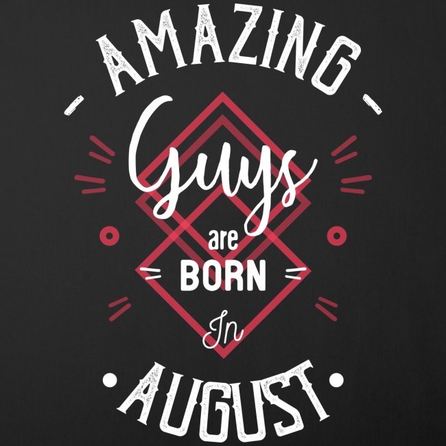Amazing guys are born in August