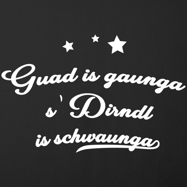 Vorschau: Guad is gaunga s'Dirndl is schwaunga - Sofakissenbezug 44 x 44 cm