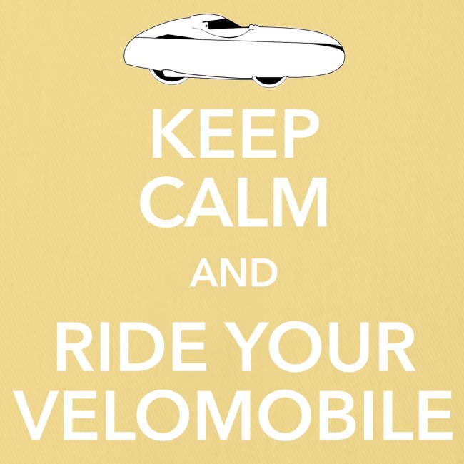 Keep calm and ride your velomobile white