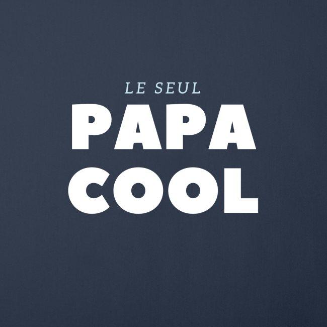 LE SEUL PAPA COOL