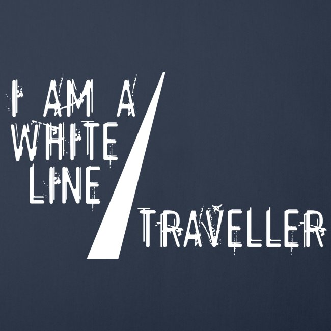 i am a white line traveller