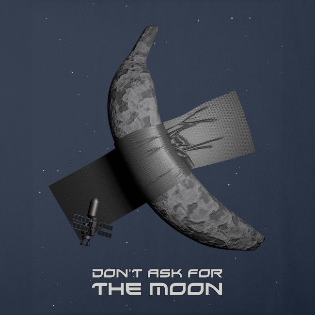 Don't ask for the moon