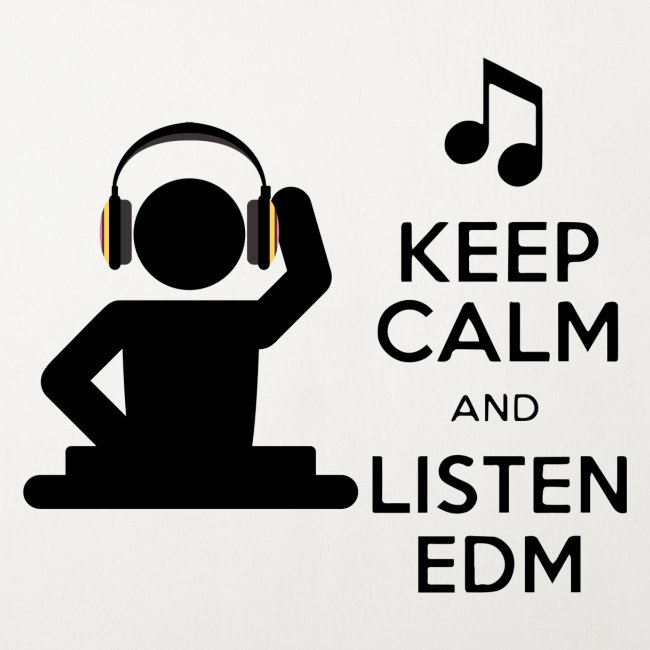 keep calm and listen edm