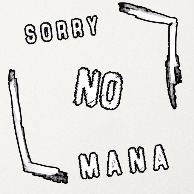 Sorry no mana DONNA