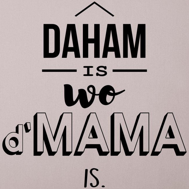 Vorschau: Daham is wo d'Mama is - Sofakissenbezug 44 x 44 cm