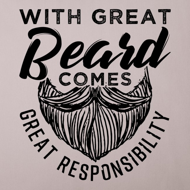 With Great Beard Comes Great Responsibility Gift