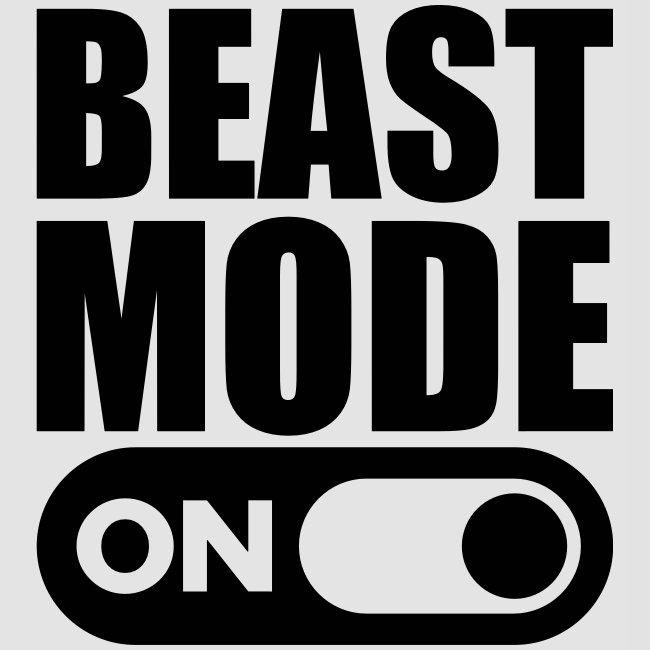 BEAST MODE ON