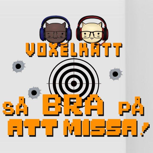 Voxelkatt BRA PÅ ATT MISSA