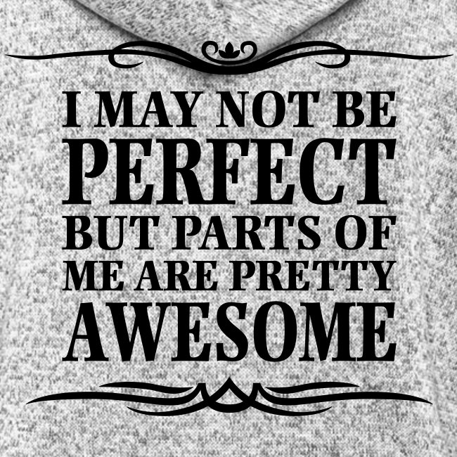 I May Not Be Perfect