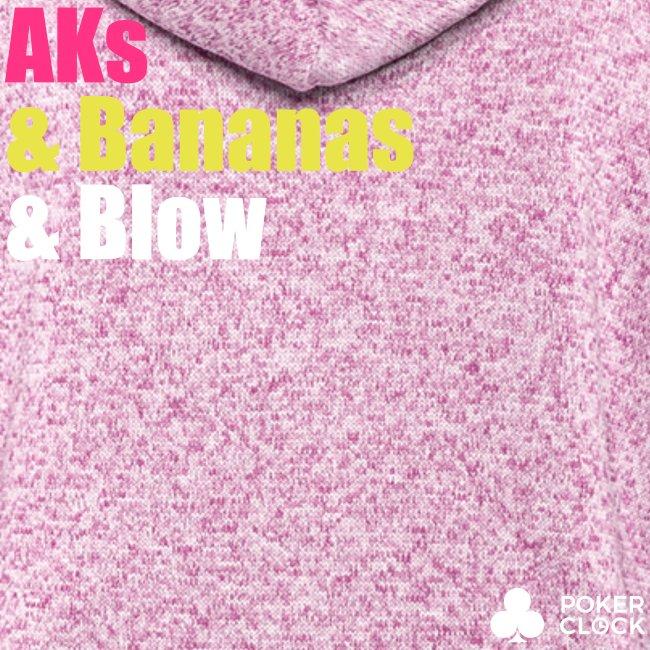 AKs & Bananas & Blow