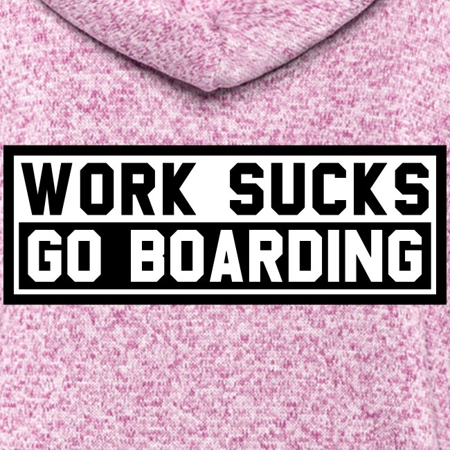 Work sucks go boarding (zweifarbig)