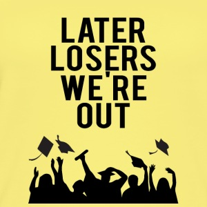 High School / Graduation: Later Losers we're out. - Women's Organic Tank Top