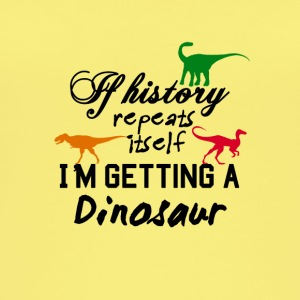 If history repeats itself then I am getting a dino - Women's Organic Tank Top
