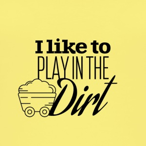 I like to play in the dirt - Women's Organic Tank Top