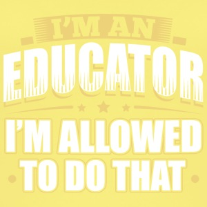 I'M AN EDUCATOR I'M ALLOWED TO DO THAT - Women's Organic Tank Top