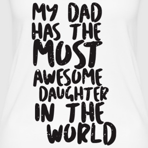 MY DAD has awesome daughter - Frauen Bio Tank Top
