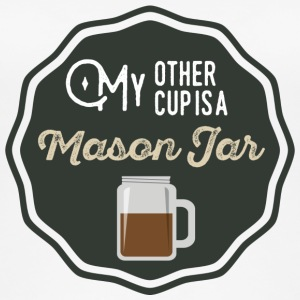My Other Cup Is A Mason Jar - Women's Organic Tank Top
