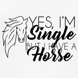 Horse / Farm: Yes, I'm Single, But I Have A - Women's Organic Tank Top
