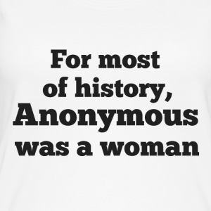 For MOST of history, Anonymous was a woman - Women's Organic Tank Top